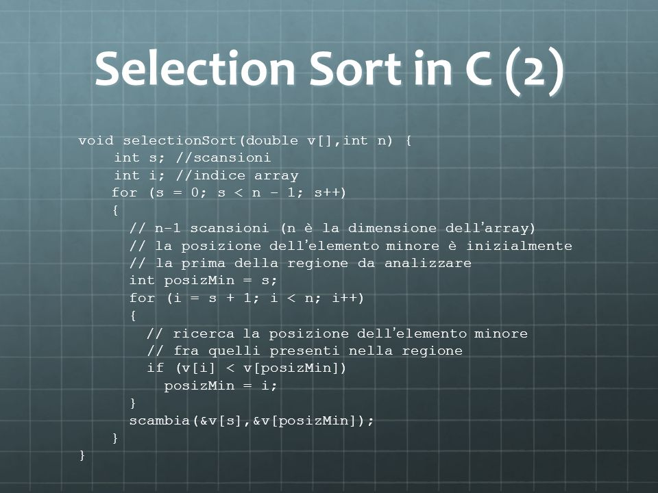 Selection Sort in C (2) void selectionSort(double v[],int n) {